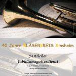 Festlicher Jubiläumsgottesdienst 40 Jahre Bläserkreis Sinsheim