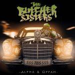 """THE BUTCHER SISTERS – Mannheimer mit neuem Album –  """"Alpha & Opfah"""" erscheint am 24. Mai"""